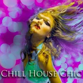 VA -  Chill House Chic (Finest Chill House) (2013)