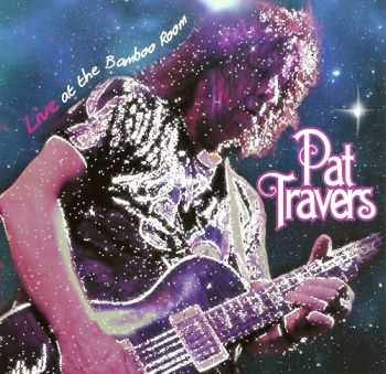 Pat Travers - Live At The Bamboo Room (2013)