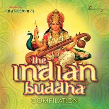 VA - The Indian Buddha Compilation (Selected by Luca Facchini DJ) (2013)