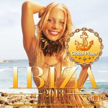 VA - Global Player Ibiza 2013, Vol. 1 (Flavoured By House, Electro and Downbeat Clubgroovers) (2013)