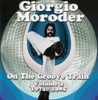 Giorgio Moroder - On The Groove Train Volume 2: 1974-1985 [2CD] (2012) HQ