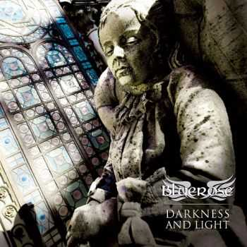 Bluerose – Darkness and Light (2013)