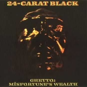 24-Carat Black - Ghetto: Misfortune's Wealth (1973)