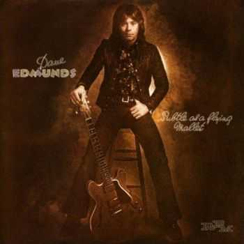 Dave Edmunds - Subtle As A Flying Mallet (Expanded Edition) (2013)