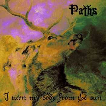 Paths - I Turn My Body From The Sun (2013)