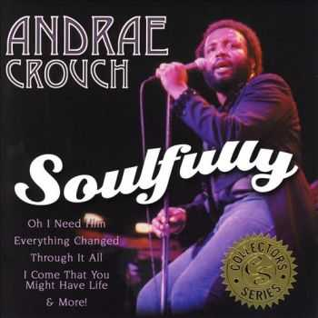 Andrae Crouch - Soulfully (1972)