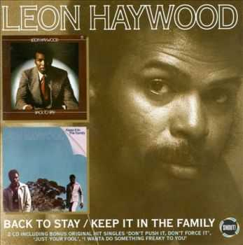 Leon Haywood - Back to Stay / Keep It in the Family