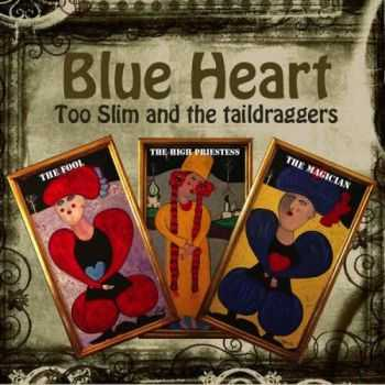 Too Slim & The Taildraggers - Blue Heart (2013)