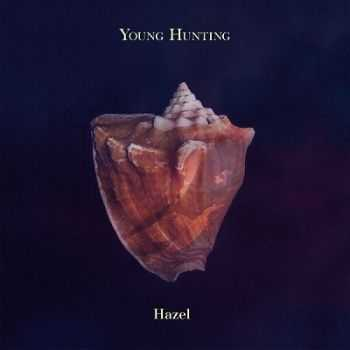 Young Hunting – Hazel (2013)