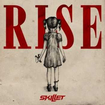 Skillet - Rise (Deluxe Edition) (2013)