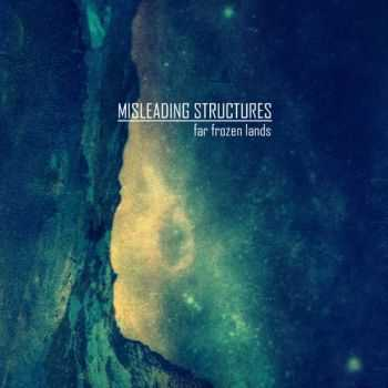Misleading Structures - Far Frozen Lands (2013)