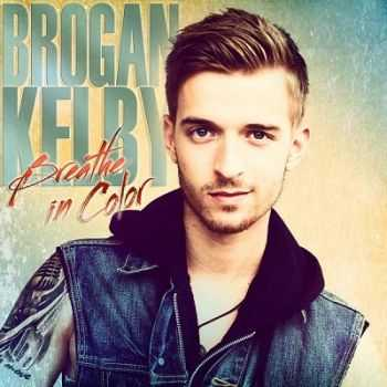 Brogan Kelby – Breathe in Color (2013)