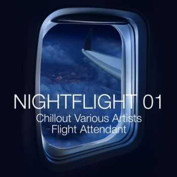 VA -  Nightflight 01: Chillout Various Artists Flight Attendant (2013)