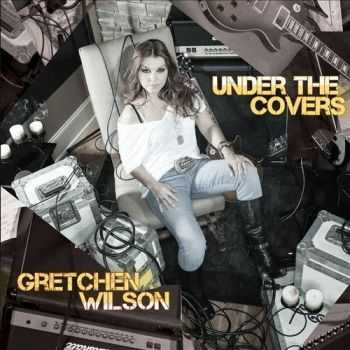 Gretchen Wilson – Under The Covers (2013)