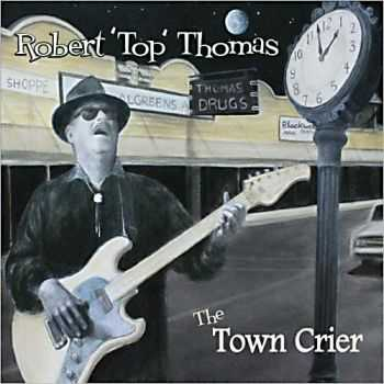 Robert 'Top' Thomas - The Town Crier (2013)