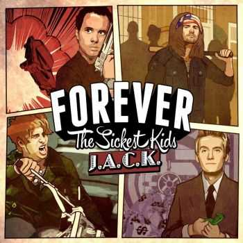 Forever The Sickest Kids - J.A.C.K. (2013)