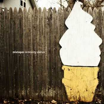 Mixtapes – Ordinary Silence (2013)