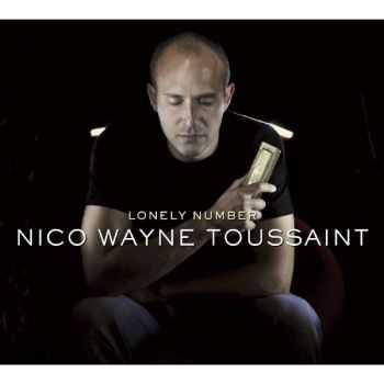 Nico Wayne Toussaint - Lonely Number 2011