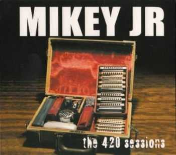 Mikey Jr - The 420 Sessions 2003