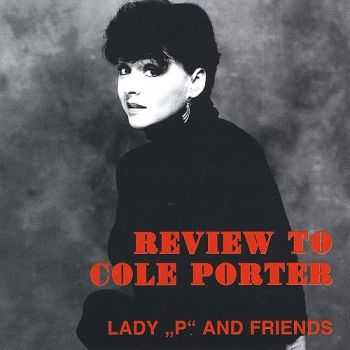 Lady 'P' And Friends - Review To Cole Porter (2007)