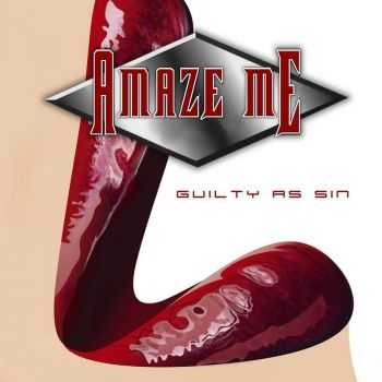 Amaze Me - Guilty As Sin (2013)
