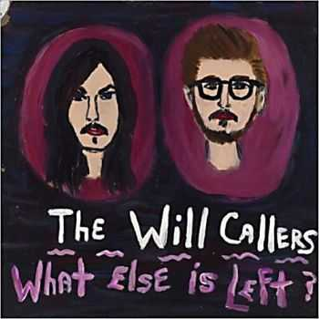 Will Callers - What Else Is Left 2013