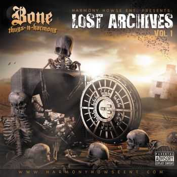 Bone Thugs-N-Harmony - Lost  Archives Vol. 1 (2013)