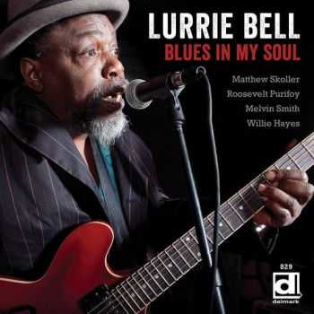 Lurrie Bell - Blues In My Soul 2013