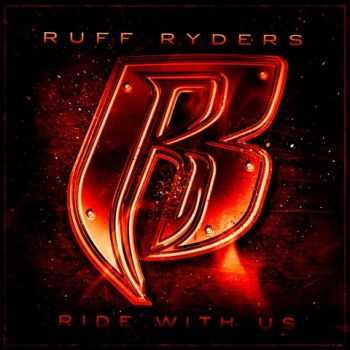 Ruff Ryders - Ride With Us (2011)