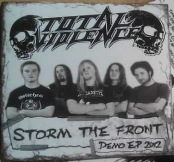 Total Violence - Storm The Front (EP) (2012)