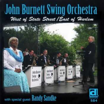 John Burnett Swing Orchestra - West Of State Street / East Of Harlem (2008)