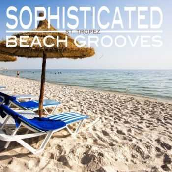 VA - Sophisticated Beach Grooves (St Tropez Edition) (2013)