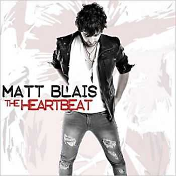 Matt Blais – The Heartbeat 2013