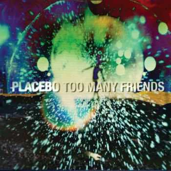 Placebo - Too Many Friends (Single)(2013)