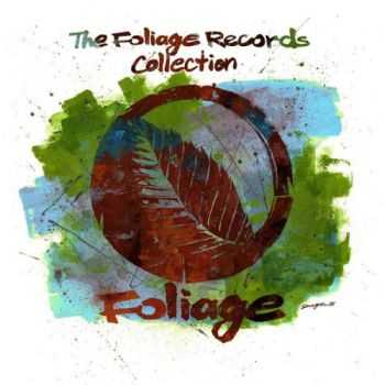 VA - The Foliage Records Collection (2013)