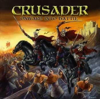 Crusader – Onward Into Battle (2013)