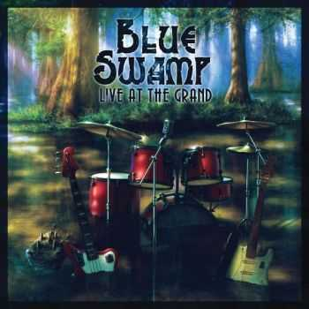 Blue Swamp - Live At The Grand 2013