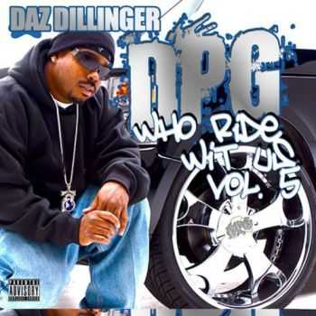 Daz Dillinger (Tha Dogg Pound) - Who Ride Wit Us Vol. 5 (2013)