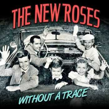The New Roses - Without A Trace (2013)