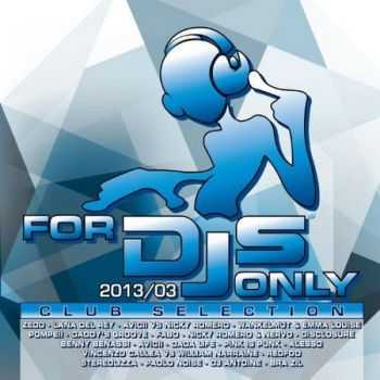 For DJs Only 2013/03: Club Selection (2013)