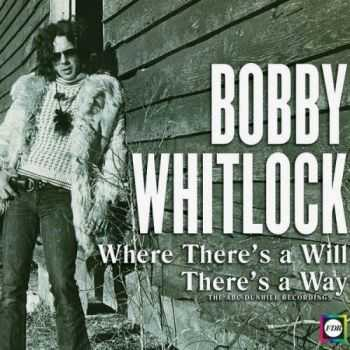 Bobby Whitlock - Where There's A Will There's A Way 2013