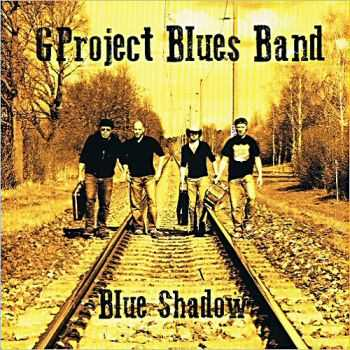 GProject Blues Band - Blue Shadow 2013