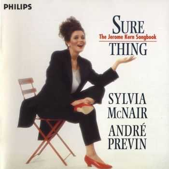 Andre Previn, Sylvia McNair - Sure Thing. The Jerome Kern Songbook (1994)