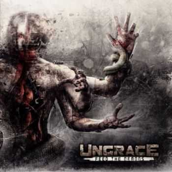 Ungrace - Feed The Demons (2013)