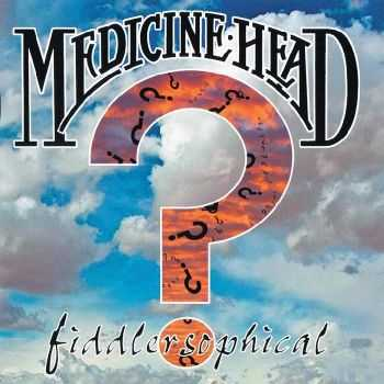 Medicine Head - Fiddlersophical (2011) HQ