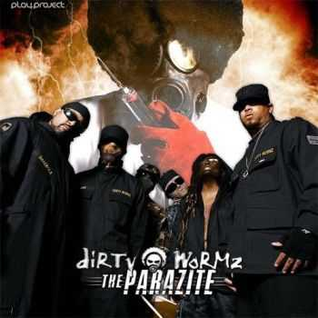 Dirty Wormz - The Parazite (2006)