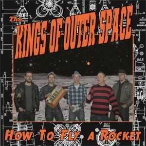 The Kings Of Outer Space - How To Fly A Rocket (2013)