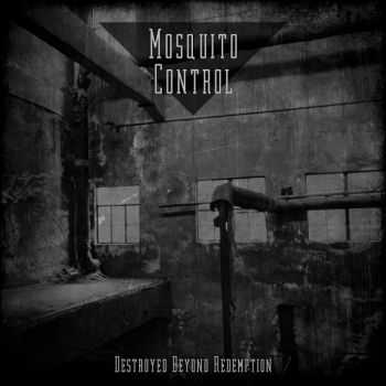 Mosquito Control - Destroyed Beyond Redemption (2013)