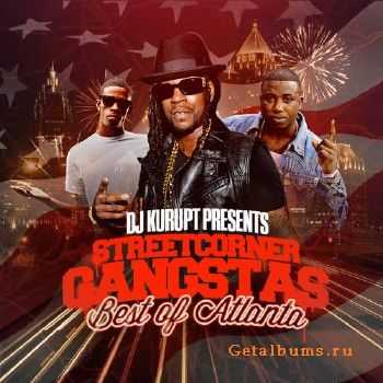 DJ Kurupt - Streetcorner Gangstas (Best Of Atlanta) (2013)