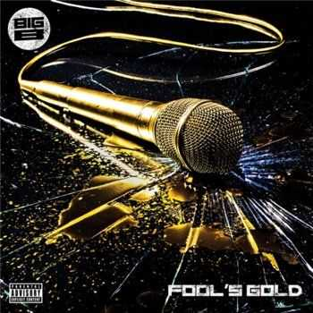 Big B - Fool's Gold (2013)